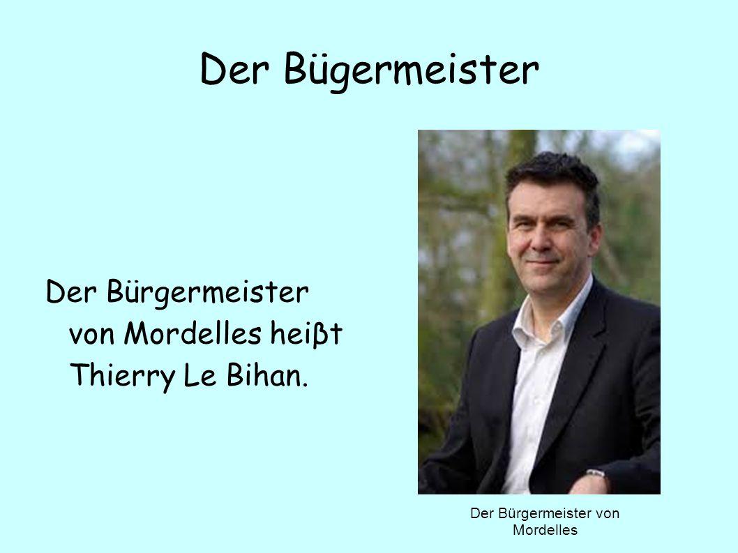 Der Bügermeister Der Bürgermeister von Mordelles heiβt Thierry Le Bihan.
