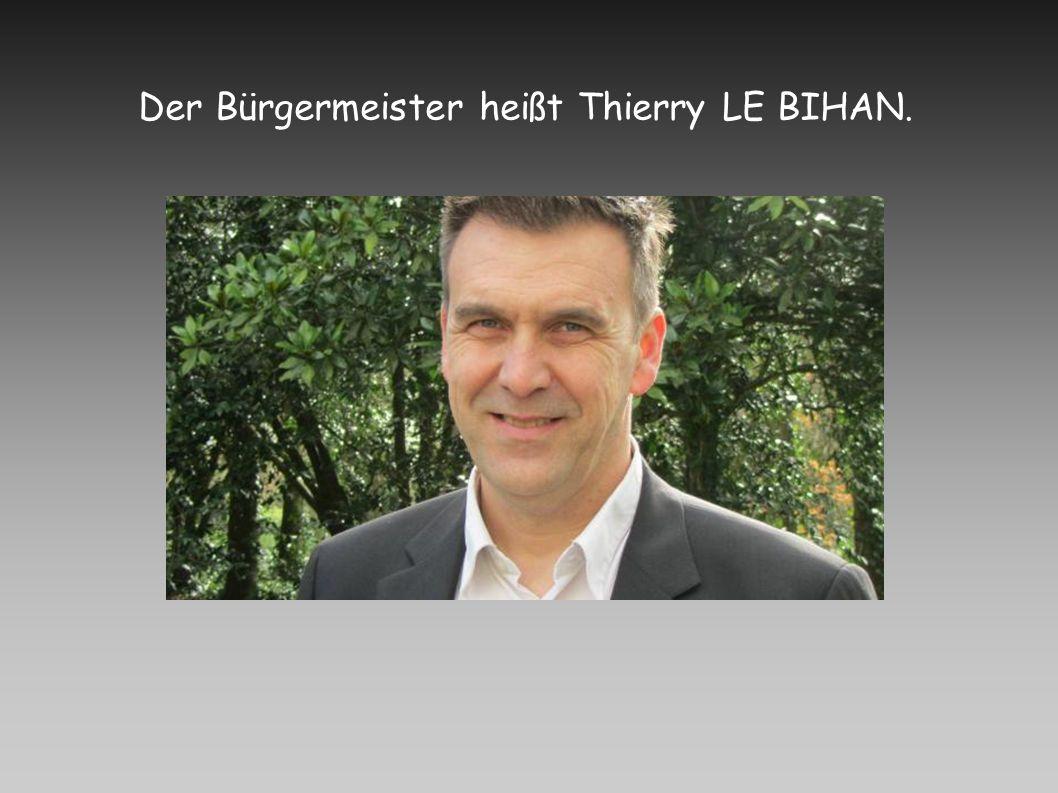 Der Bürgermeister heißt Thierry LE BIHAN.