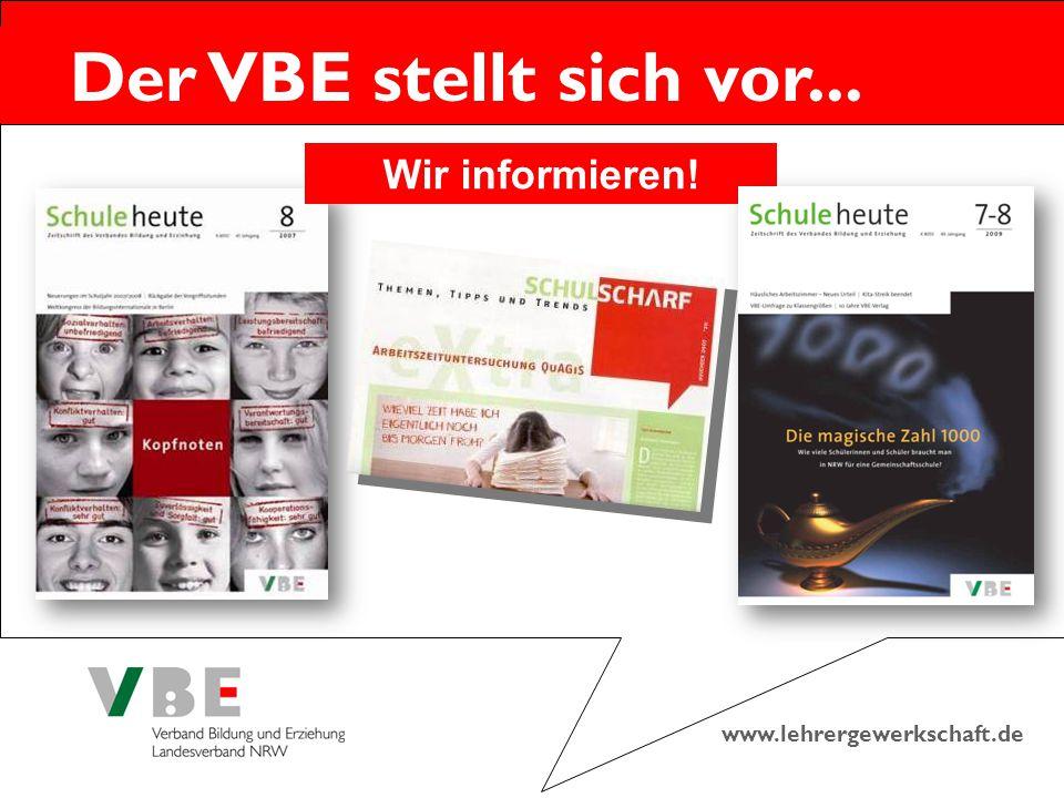 www.lehrergewerkschaft.de Der VBE stellt sich vor... Wir informieren!