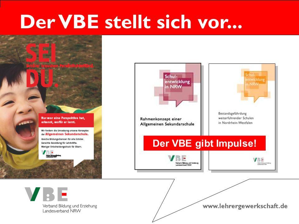www.lehrergewerkschaft.de Der VBE stellt sich vor... Der VBE gibt Impulse!