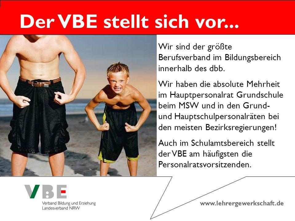 www.lehrergewerkschaft.de Der VBE stellt sich vor... Wir sind der größte Berufsverband im Bildungsbereich innerhalb des dbb. Wir haben die absolute Me