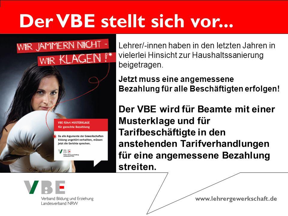 www.lehrergewerkschaft.de Der VBE stellt sich vor... Lehrer/-innen haben in den letzten Jahren in vielerlei Hinsicht zur Haushaltssanierung beigetrage