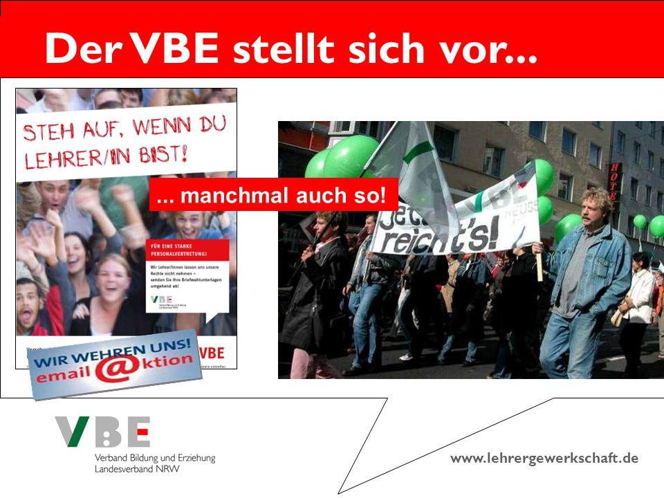 www.lehrergewerkschaft.de Der VBE stellt sich vor...... manchmal auch so!