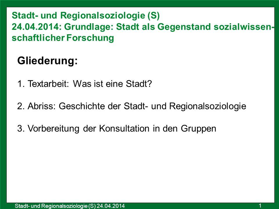 1 Sozialraumanalyse 25.10.2011 Stadt- und Regionalsoziologie (S) 24.04.2014 Stadt- und Regionalsoziologie (S) 24.04.2014: Grundlage: Stadt als Gegenst