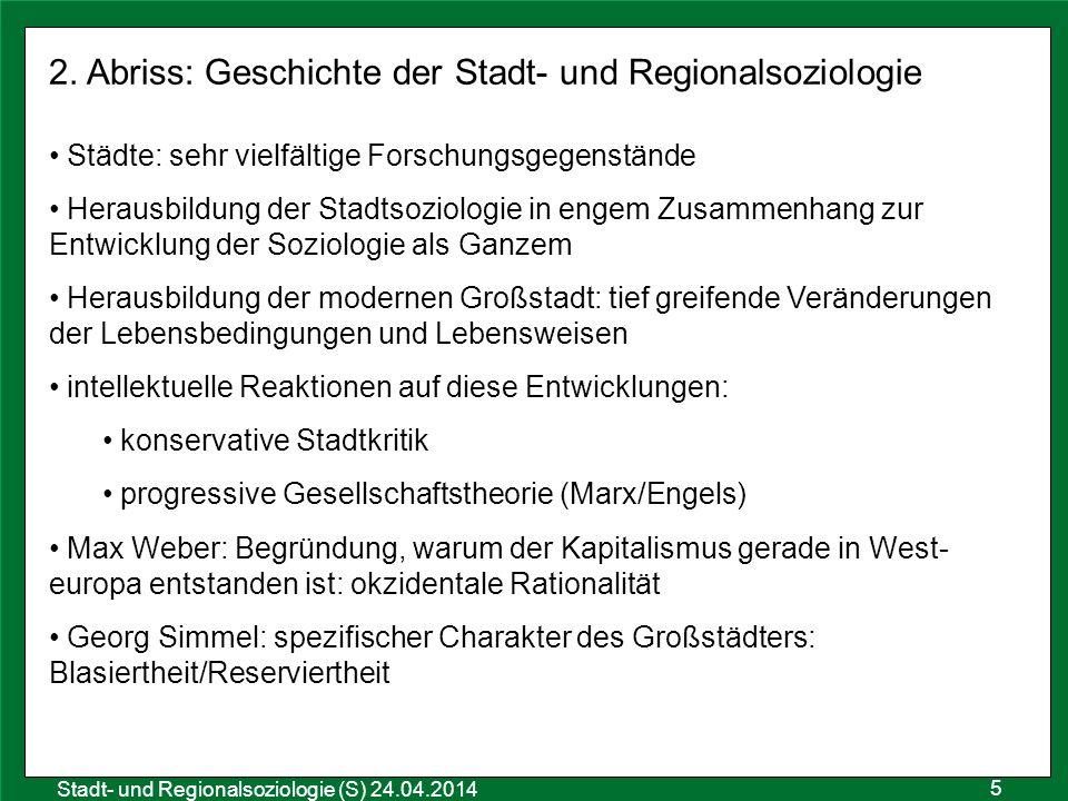 5 Sozialraumanalyse 25.10.2011 Stadt- und Regionalsoziologie (S) 24.04.2014 2. Abriss: Geschichte der Stadt- und Regionalsoziologie Städte: sehr vielf