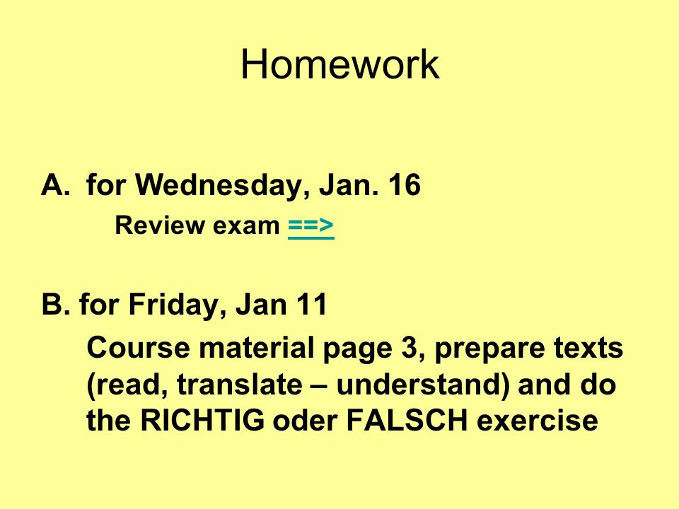 Homework A.for Wednesday, Jan. 16 Review exam ==>==> B.