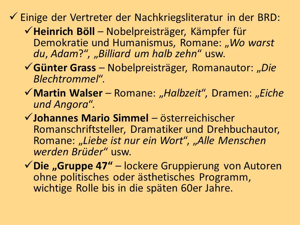 """Einige der Vertreter der Nachkriegsliteratur in der BRD: Heinrich Böll – Nobelpreisträger, Kämpfer für Demokratie und Humanismus, Romane: """"Wo warst du, Adam? , """"Billiard um halb zehn usw."""