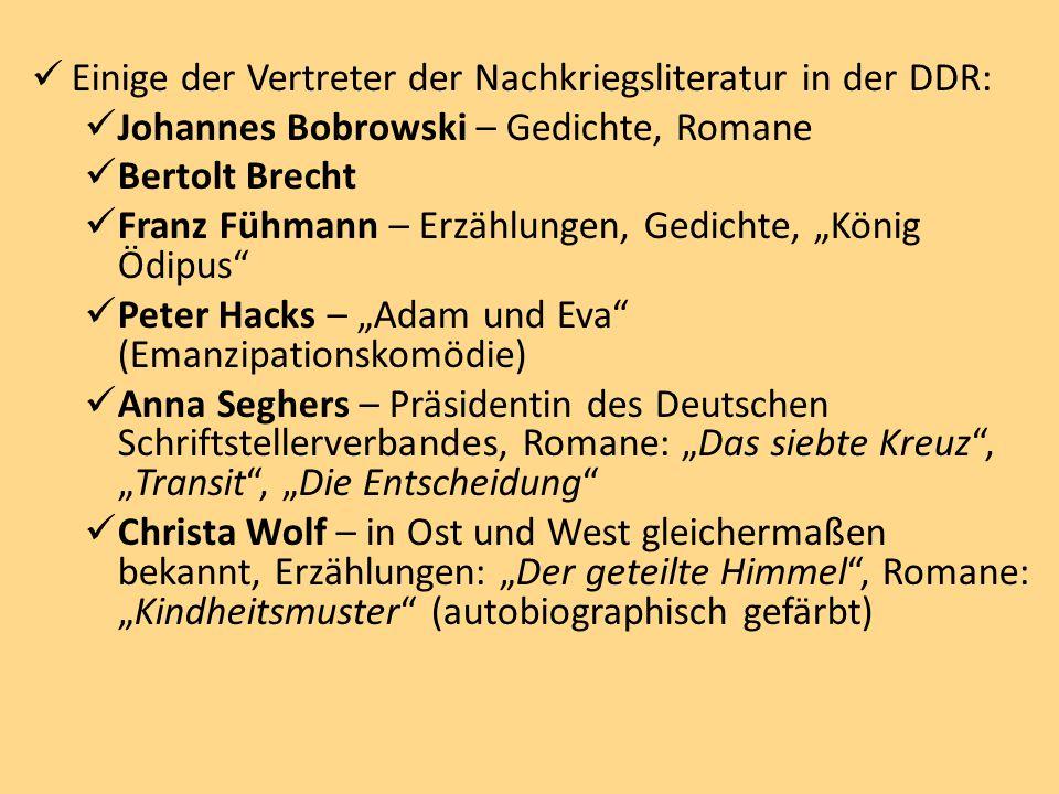 """Einige der Vertreter der Nachkriegsliteratur in der DDR: Johannes Bobrowski – Gedichte, Romane Bertolt Brecht Franz Fühmann – Erzählungen, Gedichte, """""""