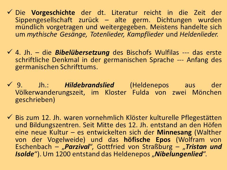 Die Vorgeschichte der dt. Literatur reicht in die Zeit der Sippengesellschaft zurück – alte germ. Dichtungen wurden mündlich vorgetragen und weitergeg
