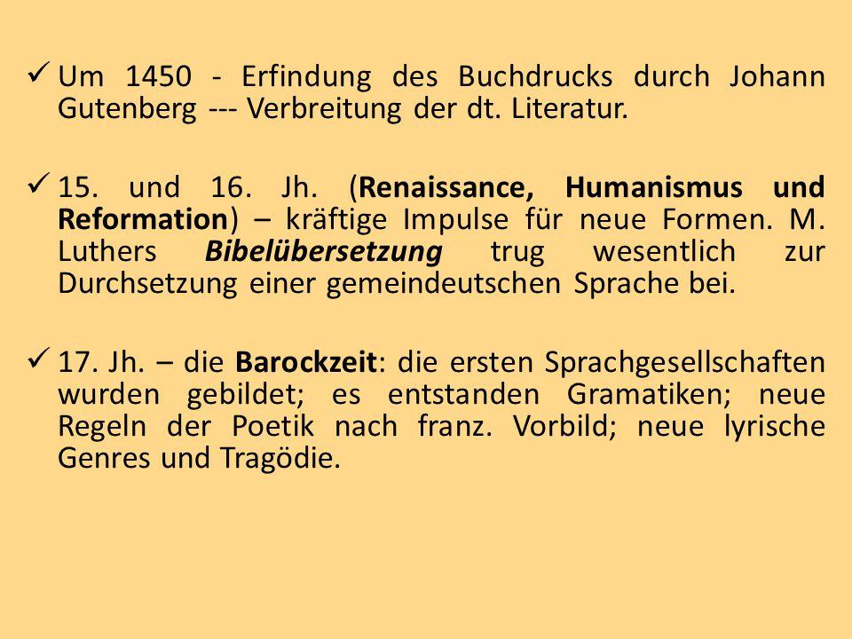 Um 1450 - Erfindung des Buchdrucks durch Johann Gutenberg --- Verbreitung der dt. Literatur. 15. und 16. Jh. (Renaissance, Humanismus und Reformation)