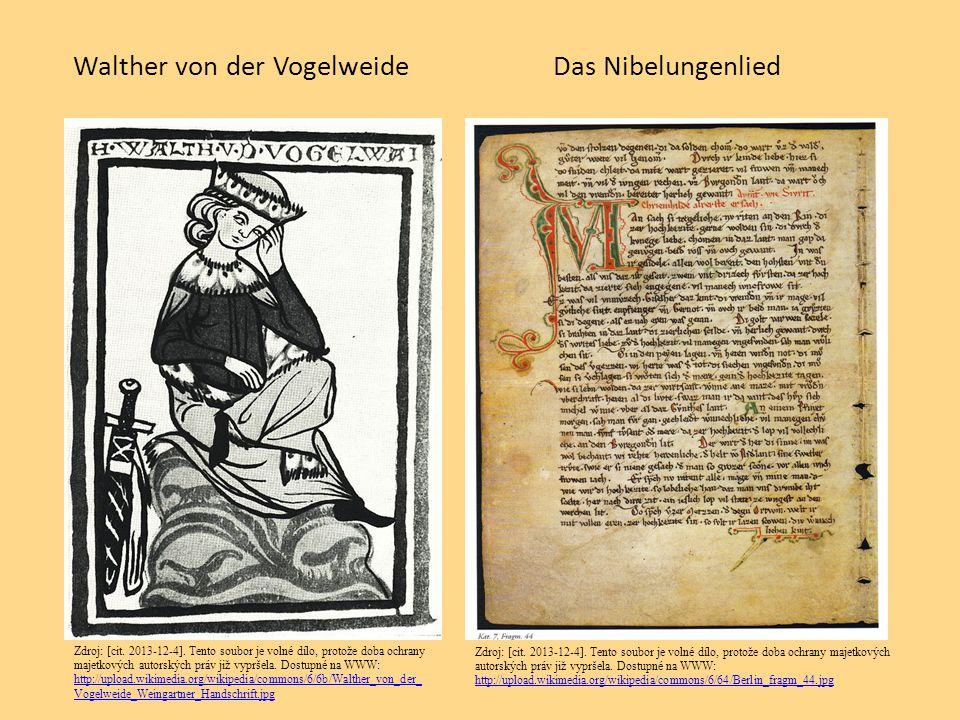 Walther von der VogelweideDas Nibelungenlied Zdroj: [cit. 2013-12-4]. Tento soubor je volné dílo, protože doba ochrany majetkových autorských práv již