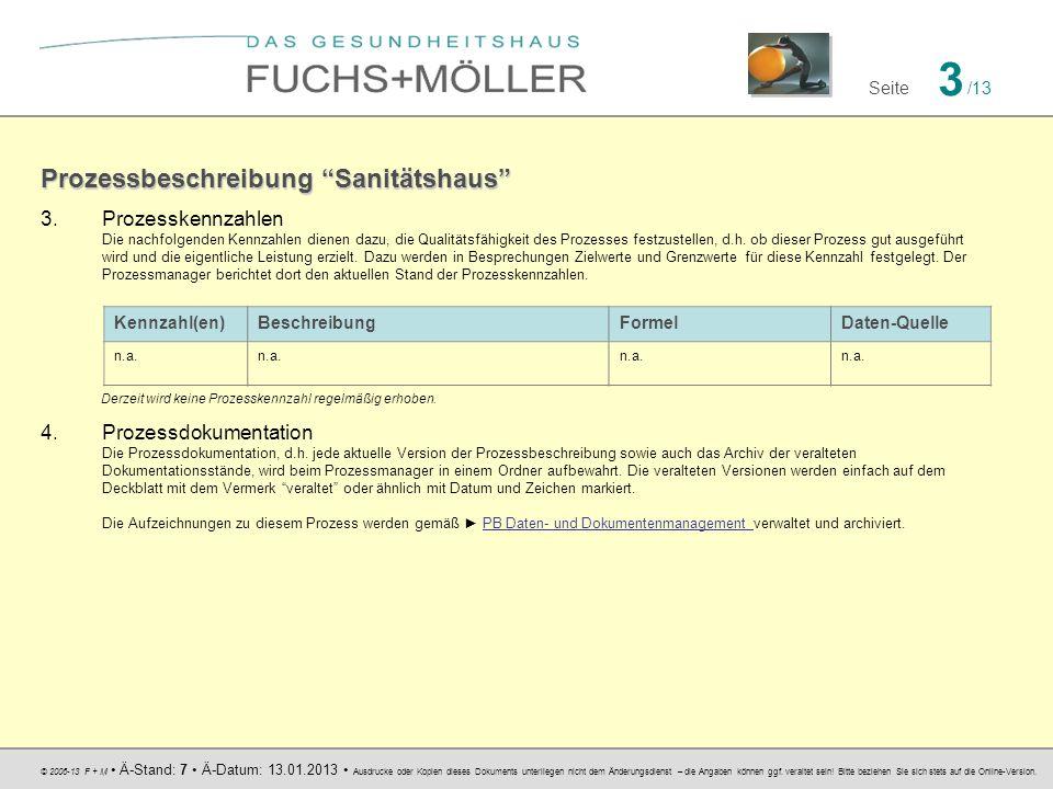 © 2006-13 F + M Ä-Stand: 7 Ä-Datum: 13.01.2013 Ausdrucke oder Kopien dieses Dokuments unterliegen nicht dem Änderungsdienst – die Angaben können ggf.