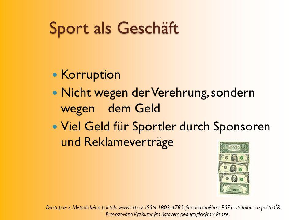 Sport als Geschäft Korruption Nicht wegen der Verehrung, sondern wegen dem Geld Viel Geld für Sportler durch Sponsoren und Reklameverträge Dostupné z