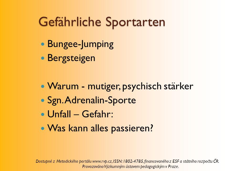 Gefährliche Sportarten Bungee-Jumping Bergsteigen Warum - mutiger, psychisch stärker Sgn. Adrenalin-Sporte Unfall – Gefahr: Was kann alles passieren?