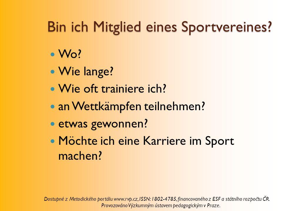 Bin ich Mitglied eines Sportvereines.Wo. Wie lange.