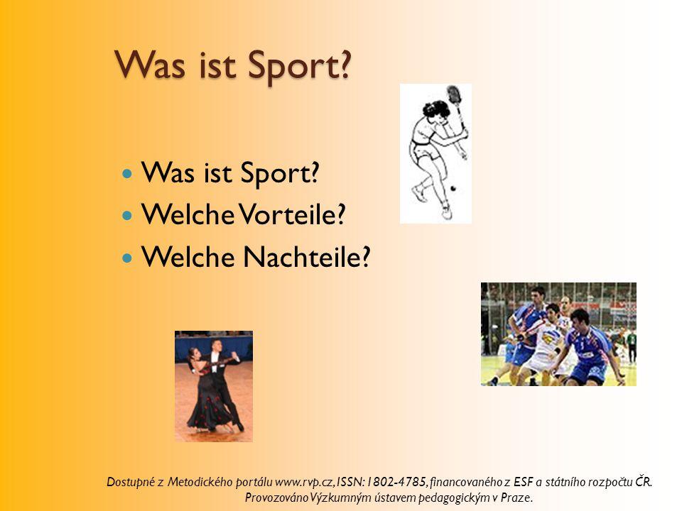 Was ist Sport? Welche Vorteile? Welche Nachteile? Dostupné z Metodického portálu www.rvp.cz, ISSN: 1802-4785, financovaného z ESF a státního rozpočtu