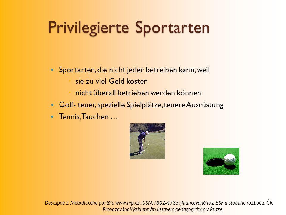 Privilegierte Sportarten Sportarten, die nicht jeder betreiben kann, weil  sie zu viel Geld kosten  nicht überall betrieben werden können Golf- teue