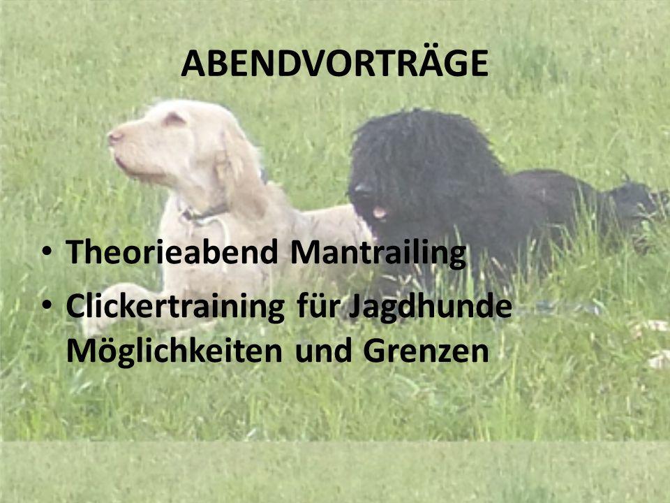 ABENDVORTRÄGE Theorieabend Mantrailing Clickertraining für Jagdhunde Möglichkeiten und Grenzen