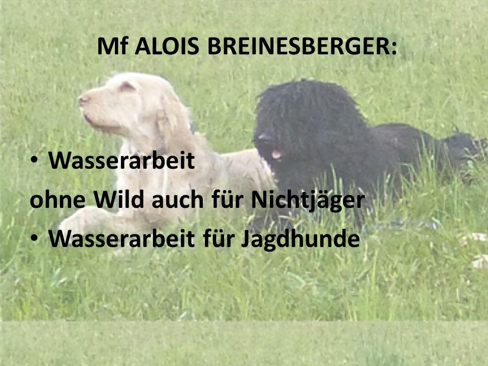 Mf ALOIS BREINESBERGER: Wasserarbeit ohne Wild auch für Nichtjäger Wasserarbeit für Jagdhunde