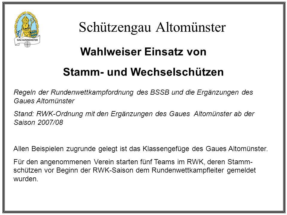 Schützengau Altomünster Wahlweiser Einsatz von Stamm- und Wechselschützen Allen Beispielen zugrunde gelegt ist das Klassengefüge des Gaues Altomünster.