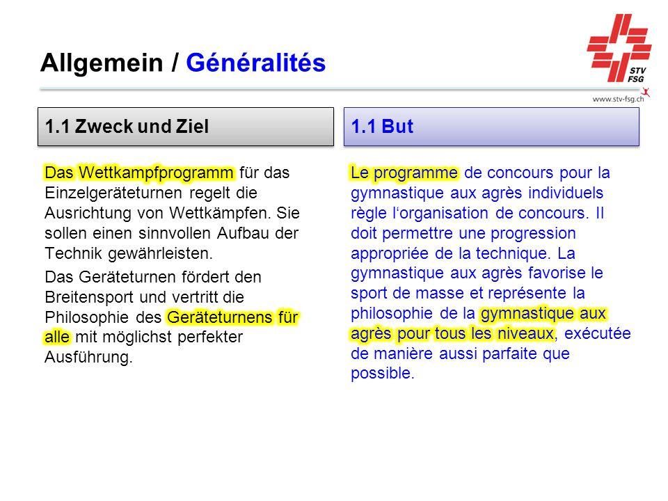 Allgemein / Généralités 1.1 Zweck und Ziel 1.1 But