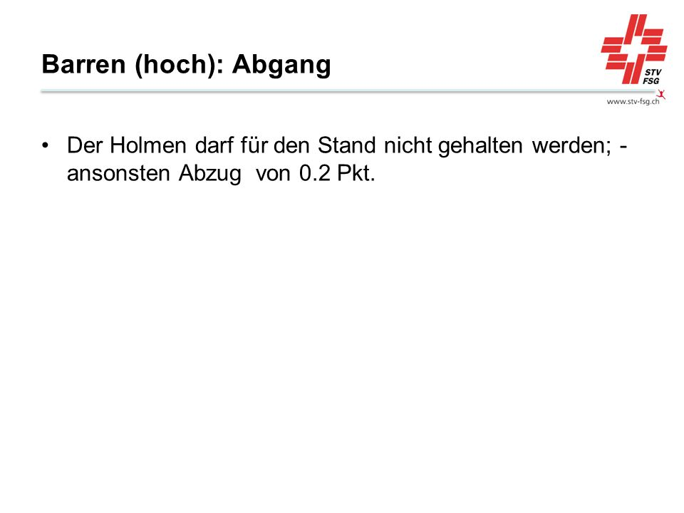 Barren (hoch): Abgang Der Holmen darf für den Stand nicht gehalten werden; - ansonsten Abzug von 0.2 Pkt.
