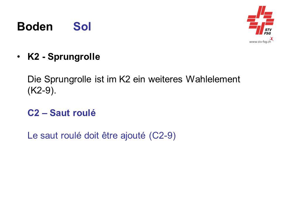 BodenSol K2 - Sprungrolle Die Sprungrolle ist im K2 ein weiteres Wahlelement (K2-9). C2 – Saut roulé Le saut roulé doit être ajouté (C2-9)