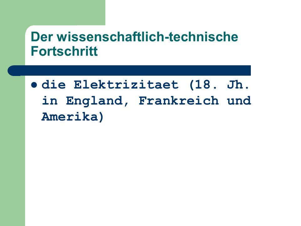 Der wissenschaftlich-technische Fortschritt die Elektrizitaet (18. Jh. in England, Frankreich und Amerika)