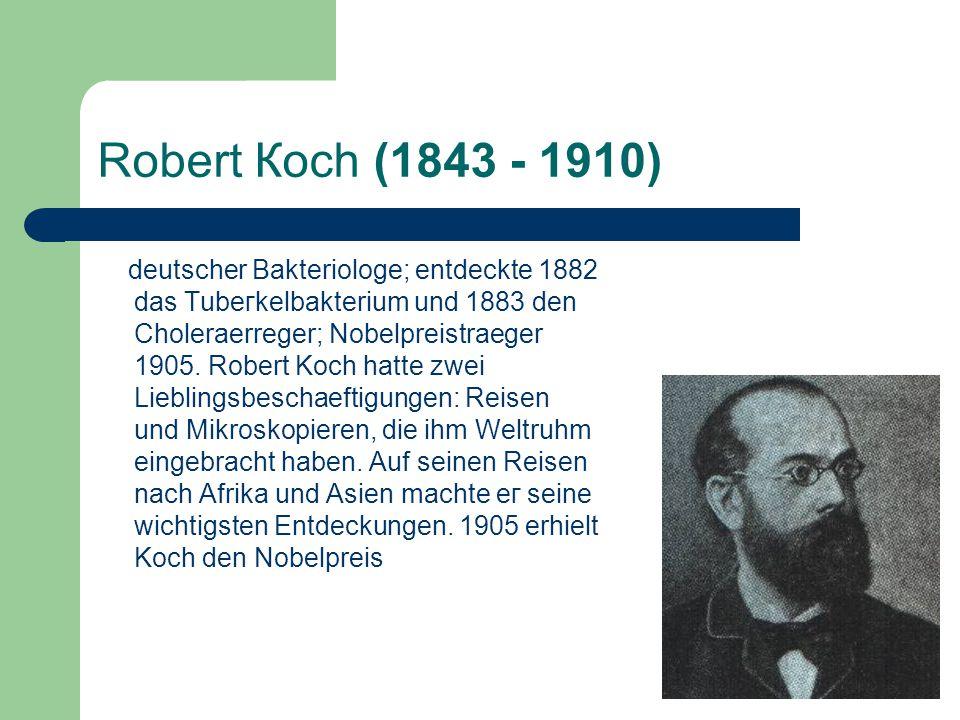 Robert Косh (1843 - 1910) deutscher Bakteriologe; entdeckte 1882 das Тubегkelbakterium und 1883 den Choleraerreger; Nobelpreistraeger 1905. Robert Koc