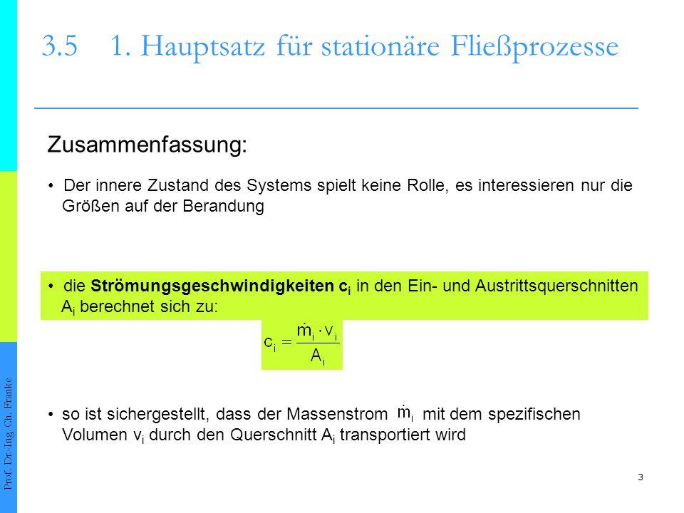 24 3.51.Hauptsatz für stationäre Fließprozesse Den 1.