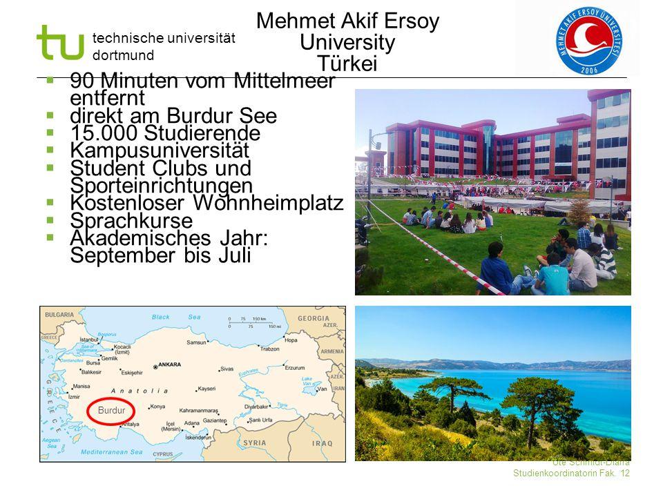 technische universität dortmund Ute Schmidt-Diarra Studienkoordinatorin Fak. 12  90 Minuten vom Mittelmeer entfernt  direkt am Burdur See  15.000 S