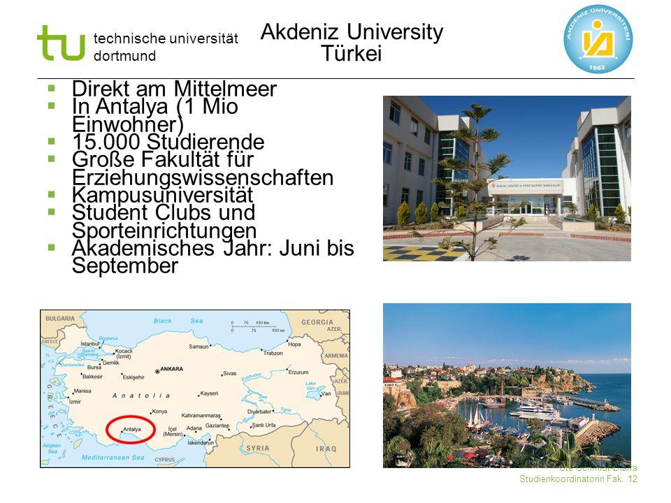 technische universität dortmund Ute Schmidt-Diarra Studienkoordinatorin Fak. 12  Direkt am Mittelmeer  In Antalya (1 Mio Einwohner)  15.000 Studier