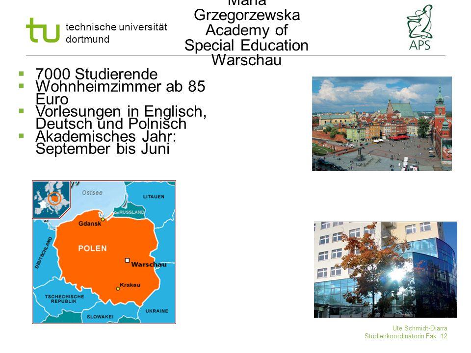 technische universität dortmund Ute Schmidt-Diarra Studienkoordinatorin Fak. 12  7000 Studierende  Wohnheimzimmer ab 85 Euro  Vorlesungen in Englis
