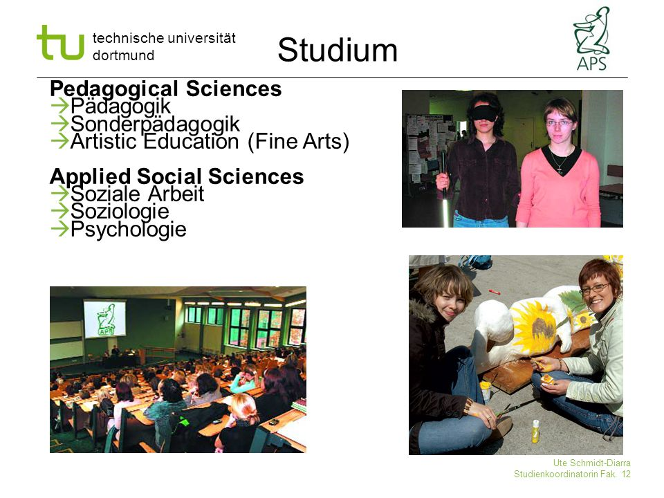 technische universität dortmund Ute Schmidt-Diarra Studienkoordinatorin Fak. 12 Pedagogical Sciences  Pädagogik  Sonderpädagogik  Artistic Educatio