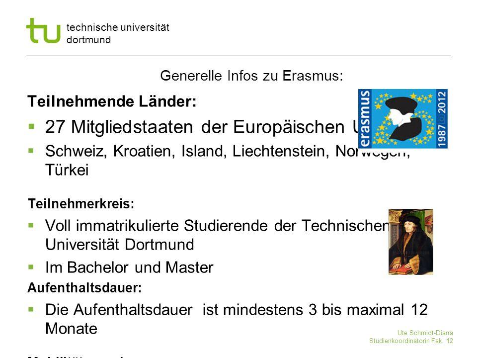 technische universität dortmund Ute Schmidt-Diarra Studienkoordinatorin Fak. 12 Teilnehmende Länder:  27 Mitgliedstaaten der Europäischen Union  Sch