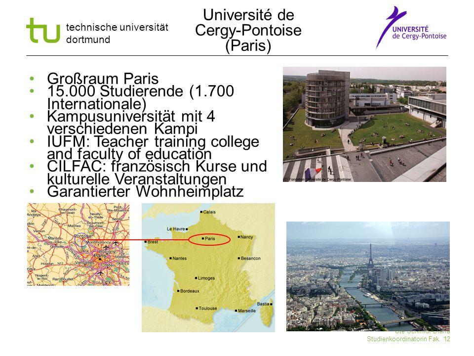technische universität dortmund Ute Schmidt-Diarra Studienkoordinatorin Fak. 12 Großraum Paris 15.000 Studierende (1.700 Internationale) Kampusunivers
