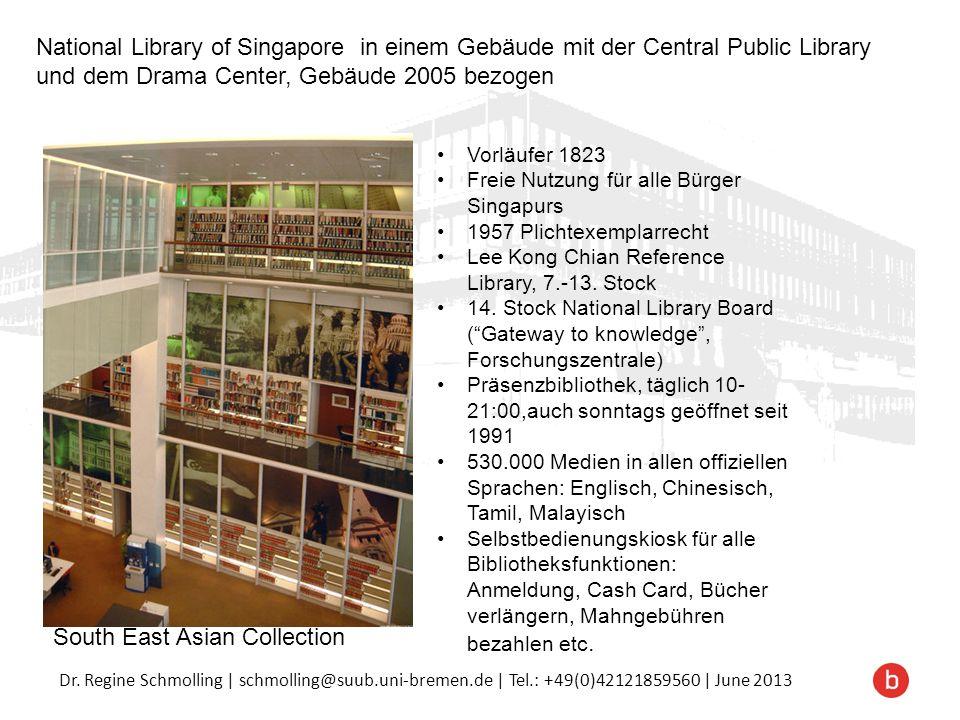 Dr. Regine Schmolling | schmolling@suub.uni-bremen.de | Tel.: +49(0)42121859560 | June 2013 National Library of Singapore in einem Gebäude mit der Cen