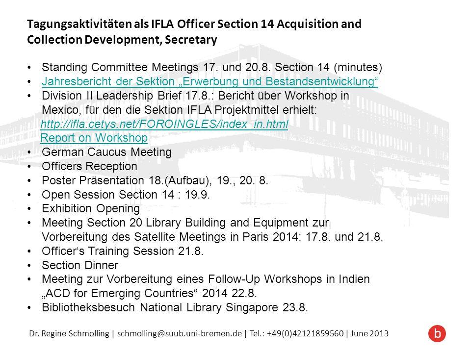 Tagungsaktivitäten als IFLA Officer Section 14 Acquisition and Collection Development, Secretary Standing Committee Meetings 17. und 20.8. Section 14