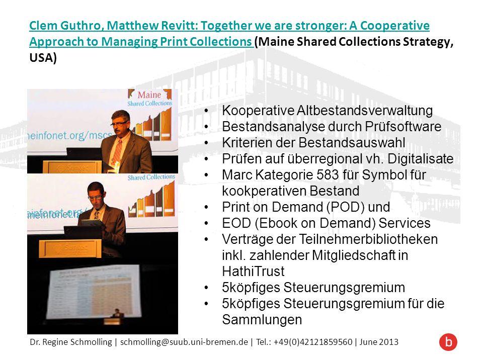 Dr. Regine Schmolling | schmolling@suub.uni-bremen.de | Tel.: +49(0)42121859560 | June 2013 Clem Guthro, Matthew Revitt: Together we are stronger: A C