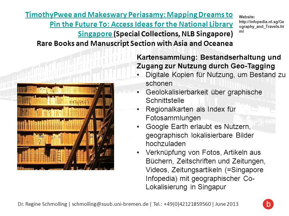 Dr. Regine Schmolling | schmolling@suub.uni-bremen.de | Tel.: +49(0)42121859560 | June 2013 TimothyPwee and Makeswary Periasamy: Mapping Dreams to Pin