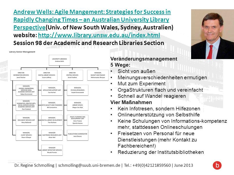 Dr. Regine Schmolling | schmolling@suub.uni-bremen.de | Tel.: +49(0)42121859560 | June 2013 Andrew Wells: Agile Mangement: Strategies for Success in R