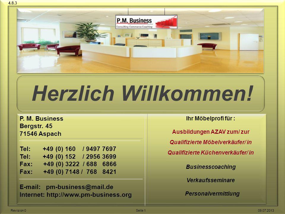 P. M. Business Bergstr. 45 71546 Aspach Tel: +49 (0) 160 / 9497 7697 Tel: +49 (0) 152 / 2956 3699 Fax: +49 (0) 3222 / 688 6866 Fax: +49 (0) 7148 / 768