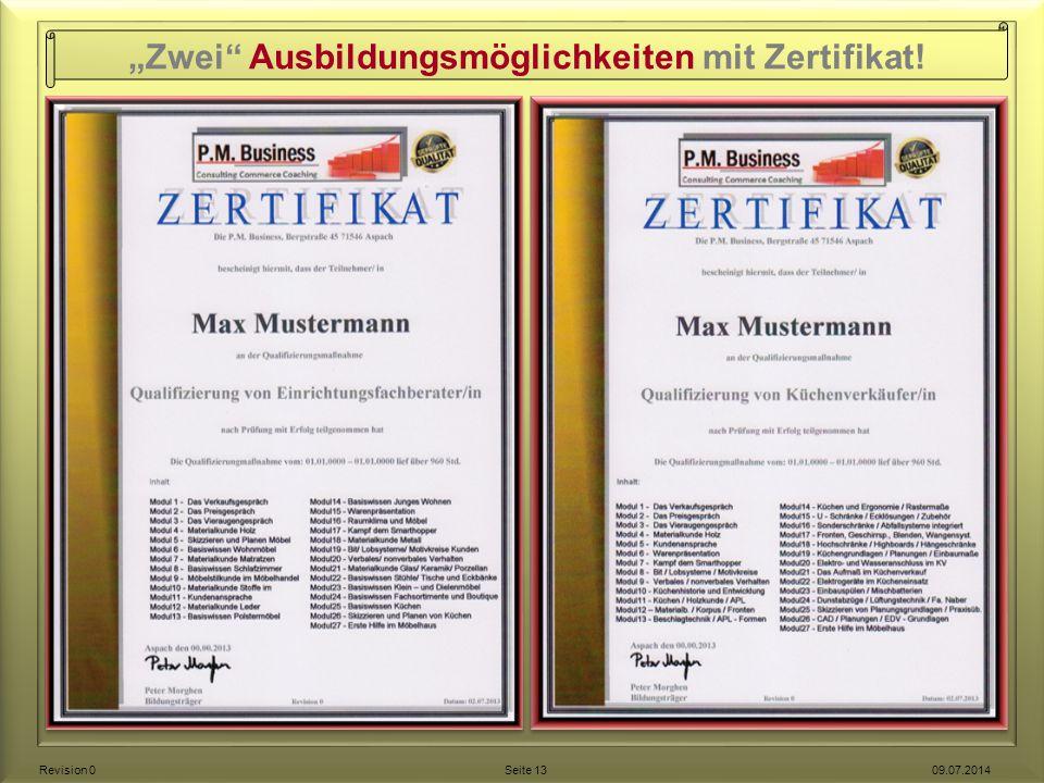 """""""Zwei"""" Ausbildungsmöglichkeiten mit Zertifikat! Revision 0 Seite 13 09.07.2014"""