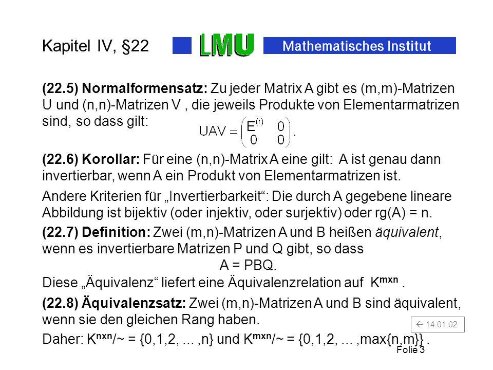 Folie 3 A ist genau dann invertierbar, wenn A ein Produkt von Elementarmatrizen ist.