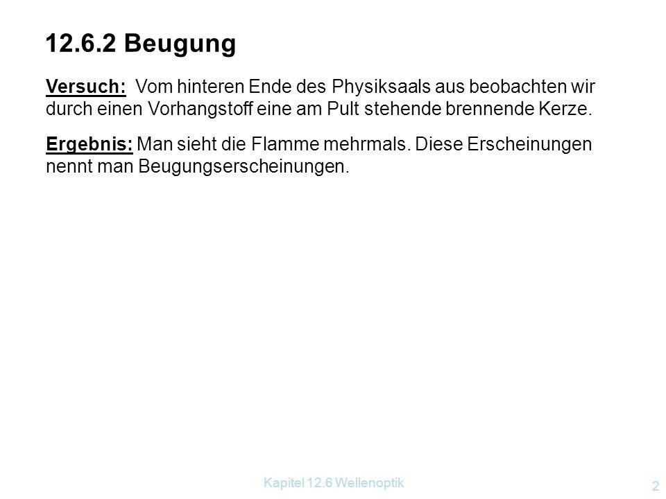Kapitel 12.6 Wellenoptik 12 12.6.2.3 Wellenlängenmessung mit Gitter Versuchsaufbau: wie vorhin mit Rowlandgitter Aufstecken von Farbgläsern.