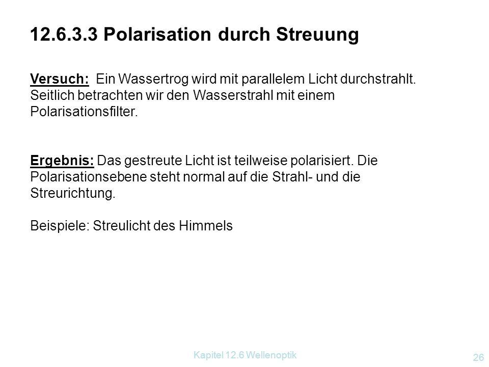 Kapitel 12.6 Wellenoptik 25 1813 David Brewster    Brewstergesetz Zum Brewster-Winkel:  + ß = 90° tan  B = n 12........ Brewster-Gesetz  B … Bre