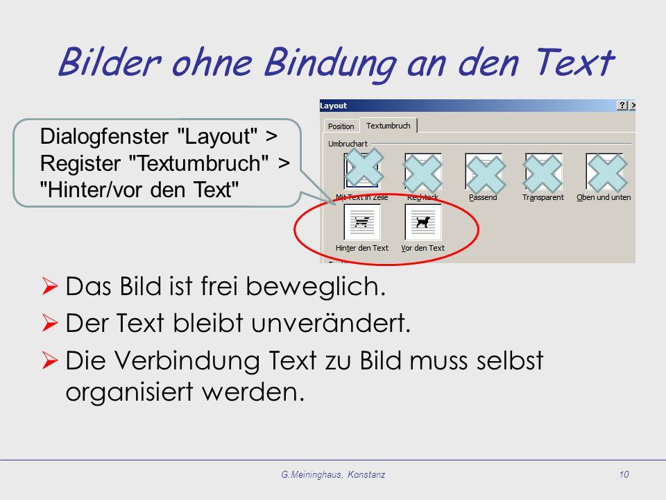 Bilder ohne Bindung an den Text  Das Bild ist frei beweglich.  Der Text bleibt unverändert.  Die Verbindung Text zu Bild muss selbst organisiert we