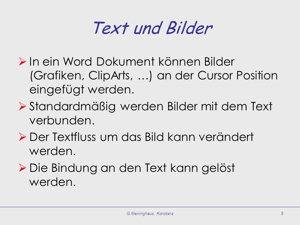 Text und Bilder  In ein Word Dokument können Bilder (Grafiken, ClipArts, …) an der Cursor Position eingefügt werden.  Standardmäßig werden Bilder mi