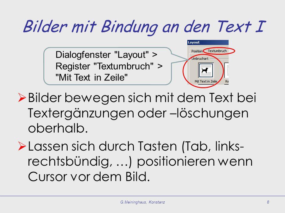 Bilder mit Bindung an den Text I  Bilder bewegen sich mit dem Text bei Textergänzungen oder –löschungen oberhalb.  Lassen sich durch Tasten (Tab, li