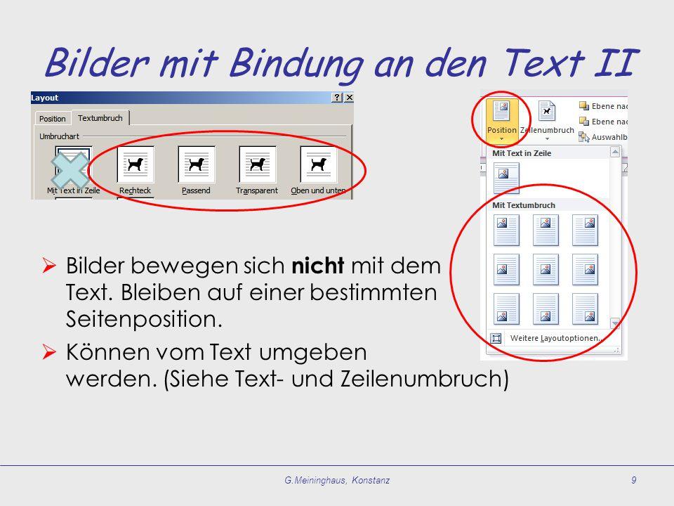 Bilder mit Bindung an den Text II  Bilder bewegen sich nicht mit dem Text. Bleiben auf einer bestimmten Seitenposition.  Können vom Text umgeben wer